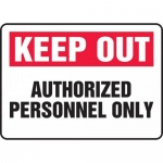"""Accuform MATR529XP, Sign """"Keep Out Authorized Personnel Only"""""""