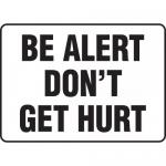 "Accuform MGNF503VP, Plastic Safety Sign ""Be Alert Don't Get Hurt"""