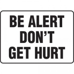 """Accuform MGNF503XT, Dura-Plastic Safety Sign """"Be Alert Don't Get Hurt"""""""