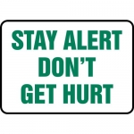 "Accuform MGNF509VP, Plastic Sign ""Stay Alert Don't Get Hurt"""