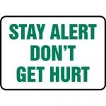 "Accuform MGNF529XF, Dura-Fiberglass Sign ""Stay Alert Don't Get Hurt"""