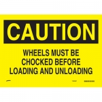 Brady SP474C, 47114 Wheels Must Be Chocked Before… Sign